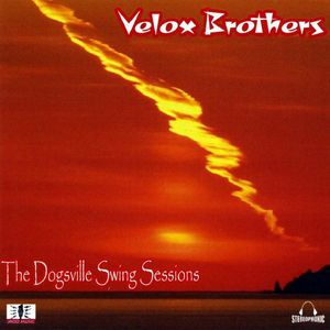 Velox Brothers : Dogsville Swing Sessions