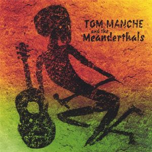 Tom Manche & the Meanderthals