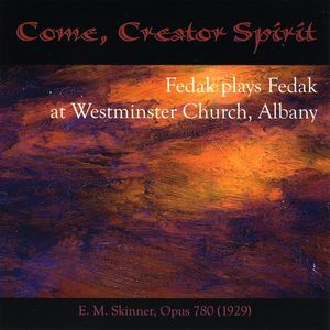 Come Creator Spirit: Fedak Plays Fedak at Westmins