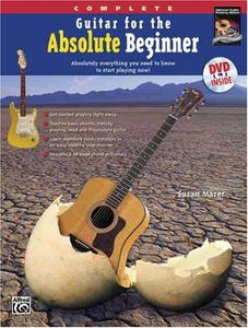Guitar For The Absolute Beginner: Complete [With Book]