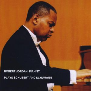 Robert Jordan Pianist Plays Schubert & Schumann