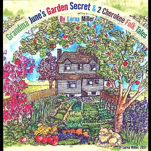 Grandma June's Garden Secret & 2 Cherokee Folktale
