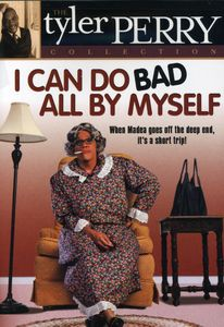 Tyler Perry Collection: I Can Do Bad All By Myself