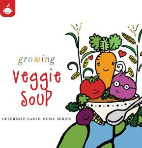 Celebrate Earth: Growing Veggie Soup /  Various