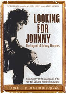 Looking for Johnny: Legend of Johnny Thunders