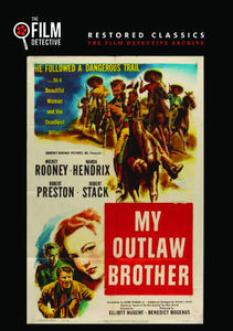 My Outlaw Brother (The Film Detective Restored Version)