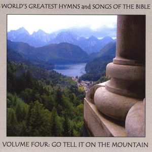 World's Greatest Hymns & Songs of Bible 4: Go Tell