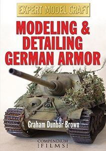 Brown,Graham Dunbar: Modeling & Detailing German Armor