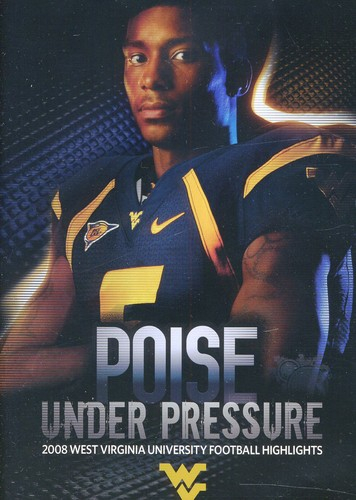 Poise Under Pressure: 2008 West Virginia Football
