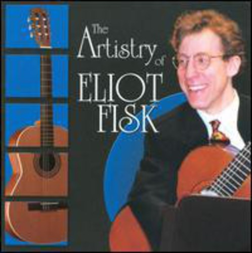 Artistry of Eliot Fisk