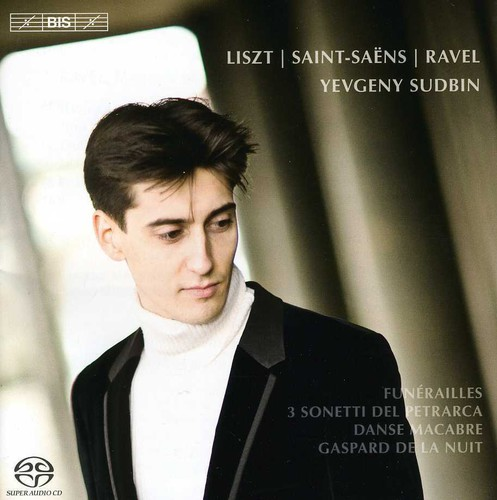 Yevgeny Sudbin Plays Liszt & Ravel & Saint-Saens
