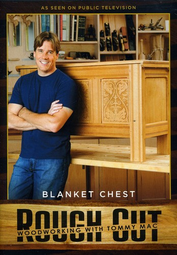 Rough Cut - Woodworking With Tommy Mac: Blanket Chest [With Printed Plans]