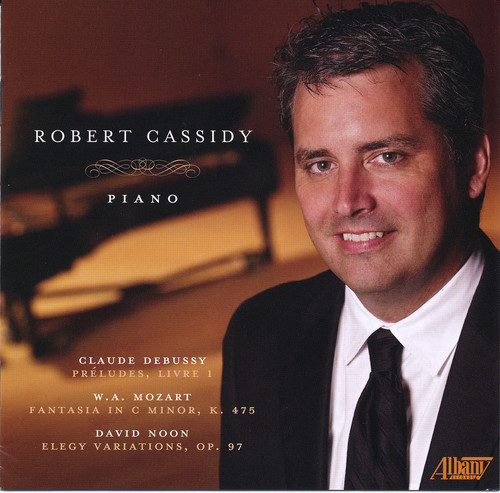 Robert Cassidy Plays Debussy, Mozart & Noon