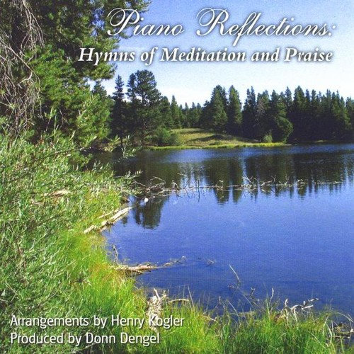 Piano Reflections: Hymns of Meditation & Praise