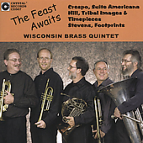 Wisconsin Brass Quintet : Feast Awaits