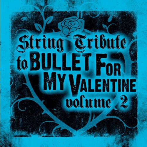 String Tribute to Bullet for My Valentine 2 /  Various