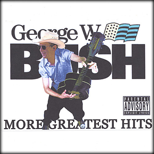 George w. Bush's More Greatest Hits /  Various