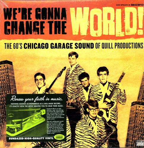We're Gonna Change The World! The 60's Chicago Garage Sound Of Quill  Records