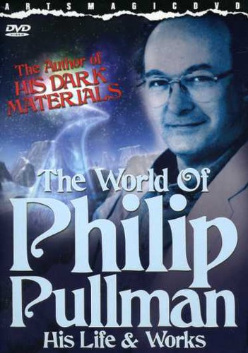 The World of Philip Pullman: His Life and Works