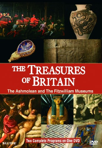 The Treasures Of Britain: The Ashmolea and The Fitzwilliam Museums