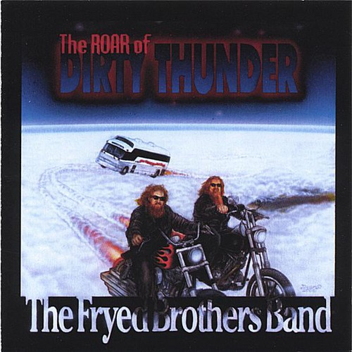 Fryed Brothers Band : Roar of Dirty Thunder
