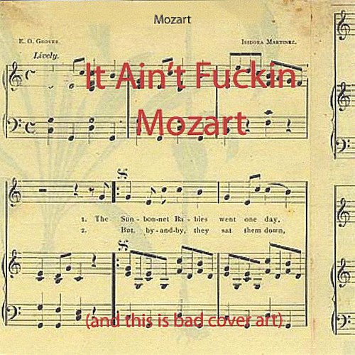 It Aint F***in Mozart