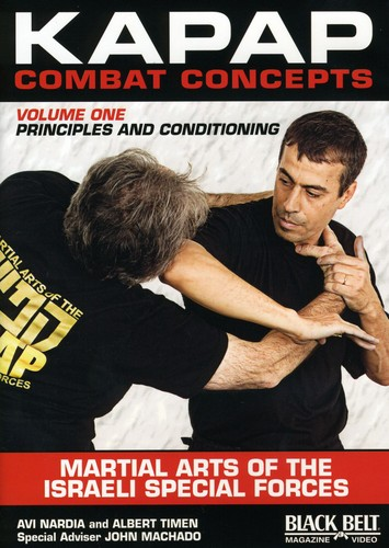 Kapap Combat Concepts, Vol. 1: Martial Arts Of The Israeli Special Forces - Principels and Conditioning