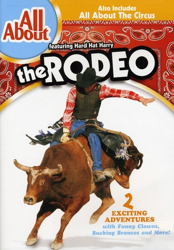 All About the Rodeo & All About the Circus