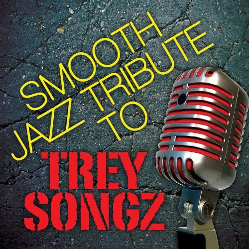 Smooth Jazz Tribute to Trey Songz /  Various