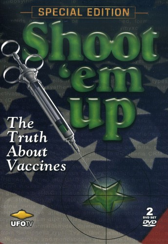 Shoot Em Up: Truth About Vaccines & What Are We