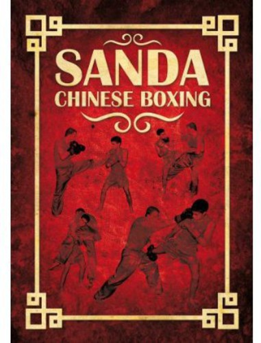 Sanda: Chinese Boxing by Olivier Marty