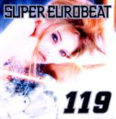 Super Eurobeat, Vol. 119 [Import]