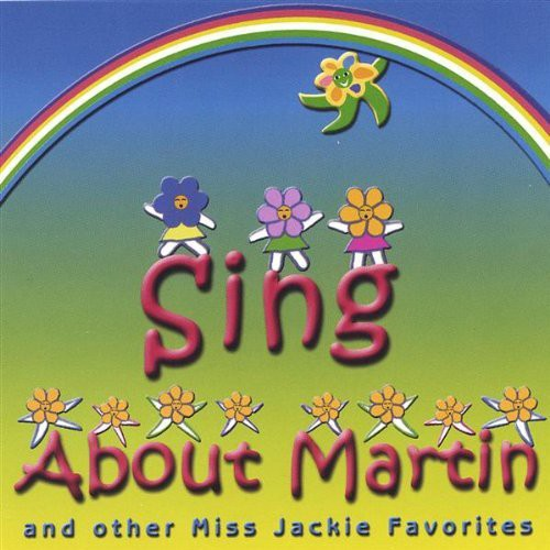 Sing About Martin & Other Miss Jackie Favorites