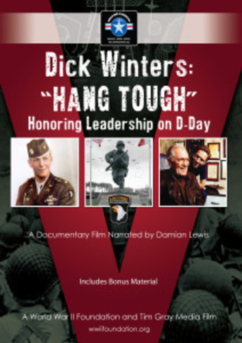 Dick Winters: Hang Tough - Honoring Leadership on D-Day