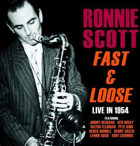 Scott, Ronnie : Fast & Loose: Live in 1954