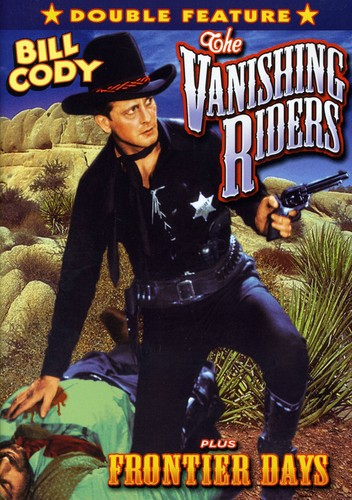 Vanishing Riders /  Frontier Days: Double Feature