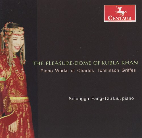 Pleasure-Dome of Kubla Khan: Piano Works