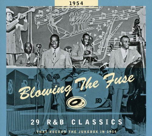 1954-Blowing the Fuse: 29 R&B Classics That Rocked