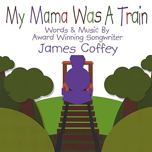 My Mama Was a Train