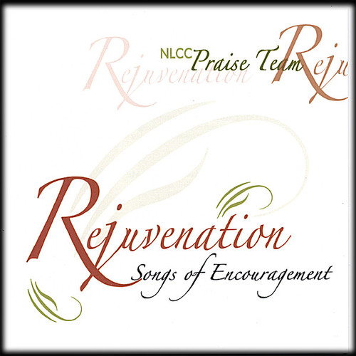 Rejuvenation: Songs of Encouragement