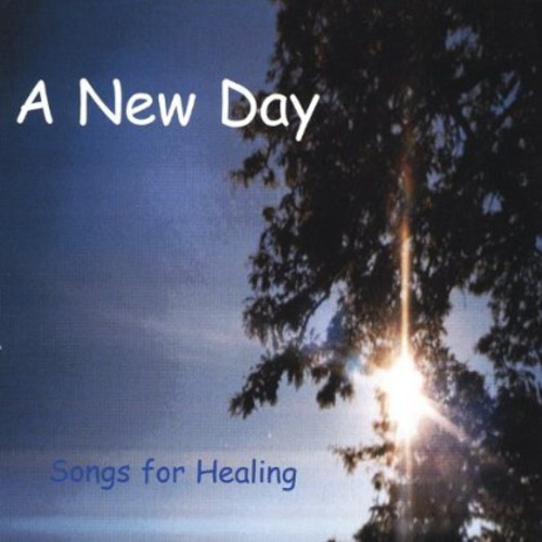New Day: Songs for Healing