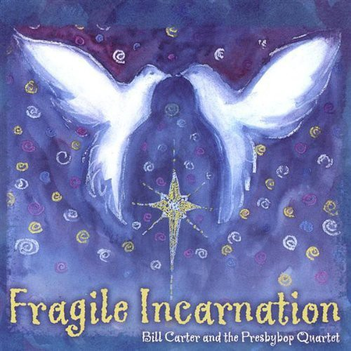 Fragile Incarnation