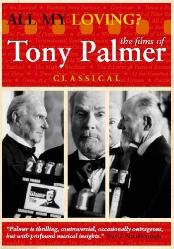 All My Loving: The Films of Tony Palmer: Classical
