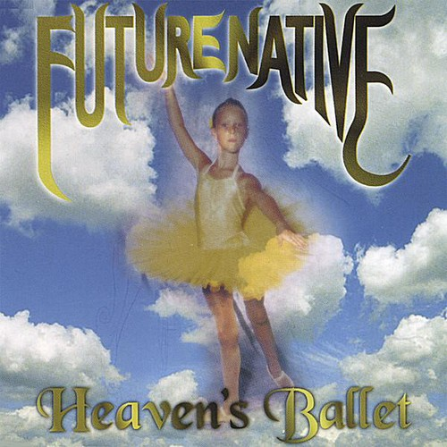 Future Native : Heavens Ballet