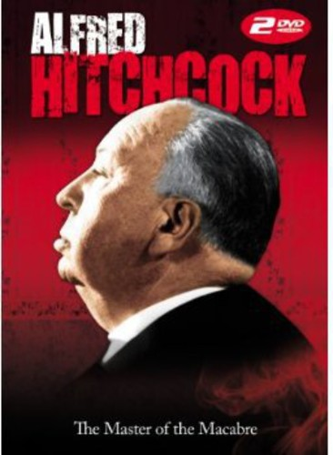 Alfred Hitchcock: The Master of the Macabre