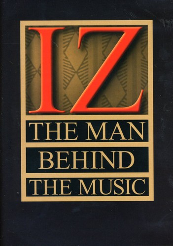 IZ: The Man Behind The Music