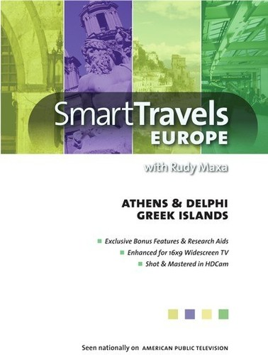 Smart Travels Europe With Rudy Maxa: Athens And Delphi/ Greek Islands