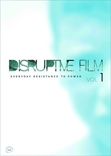 Disruptive Film: Resistance to Power Everyday 1