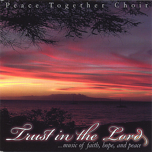 Trust in the Lord: Music of Faith Hope & Peace