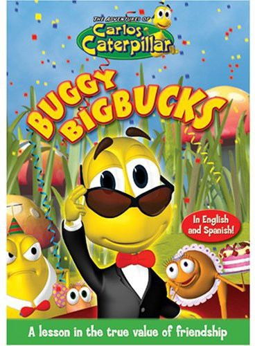 The Adventures of Carlos Caterpillar: Buggy Bigbucks